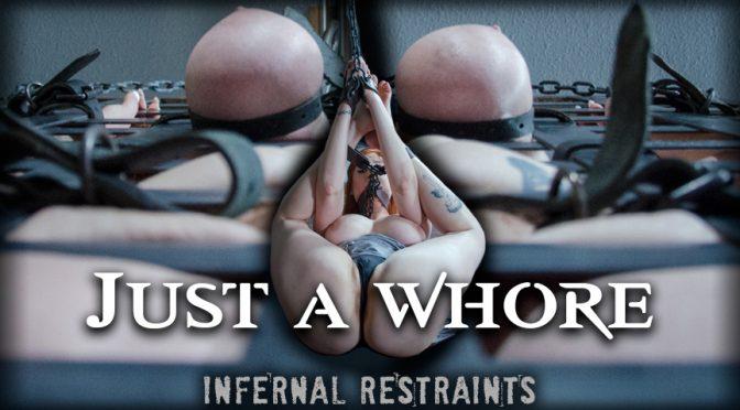 Lauren Phillips in  Infernalrestraints Just a Whore February 10, 2017  Rough Sex, Bondage