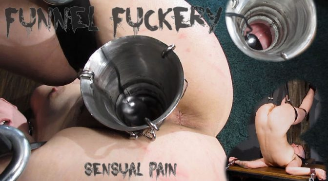 Abigail Dupree in  Sensualpain Funnel Fuckery June 13, 2016  BDSM, Kinky Fetish