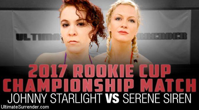 Johnny StarlightSerene Siren in  Ultimatesurrender 2017 Rookie Cup Championship Match: Johnny Starlight vs Serene Siren December 27, 2017  Vaginal Penetration, Lesbian